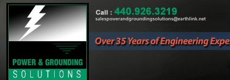 Power & Grounding Solutions | Over 30 years of Engineering Experience | Call: 440.926.3219 | E-mail: sales@powerandgroundingsolutions.com